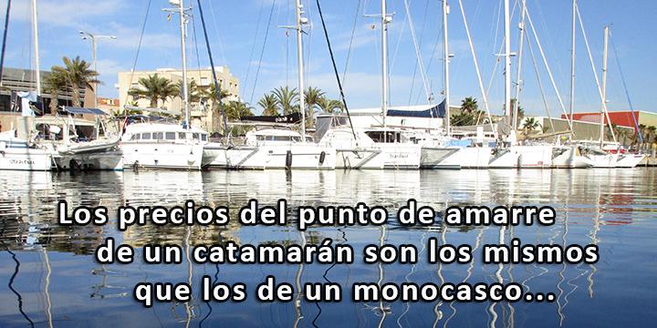 Los precios del punto de amarre de un catamarán son los mismos que los de un monocasco.