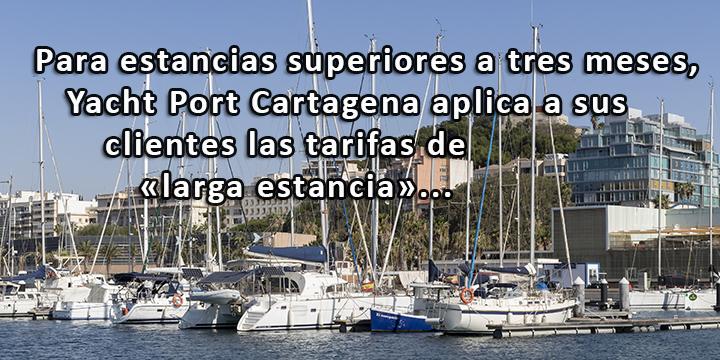 Para estancias superiores a tres meses, Yacht Port Cartagena aplica a sus clientes las tarifas de «larga estancia».