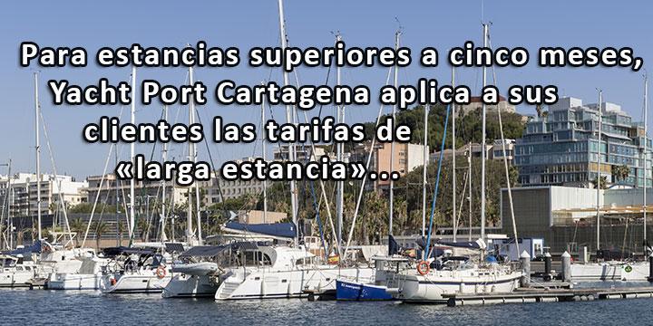 Para estancias superiores a cinco meses, Yacht Port Cartagena aplica a sus clientes las tarifas de «larga estancia».